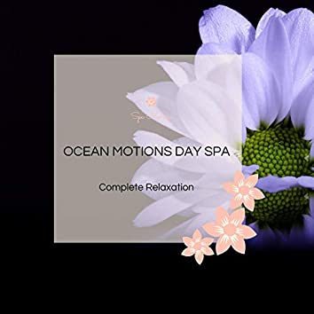 Ocean Motions Day Spa - Complete Relaxation