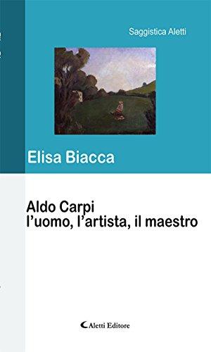 Aldo Carpi l'uomo, l'artista, il maestro