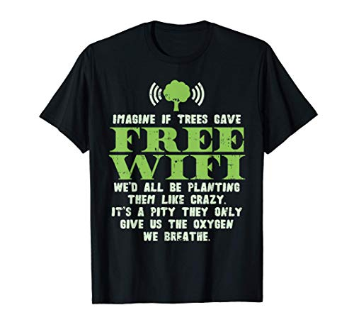 Earth Day Shirt Save Eco Environment If Trees Gave Wifi Camiseta