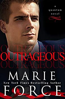 Outrageous (Quantum Series Book 7) by [Marie Force]
