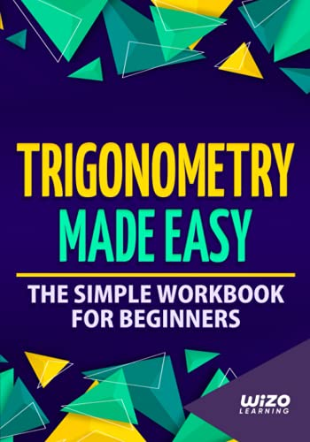 Compare Textbook Prices for Trigonometry Made Easy: The Simple Workbook For Beginners  ISBN 9781951806316 by Wizo Learning
