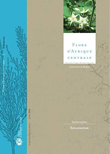 Flore d'Afrique centrale, nouvelle série, Spermatophyta: Solanaceae (Flore d'Afrique Centrale: nouvelle sèrie)