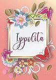 Ippolita: Taccuino A5 | Nome personalizzato Ippolita | Regalo di compleanno per moglie, mamma, sorella, figlia | Design: farfalla | 120 pagine a righe, piccolo formato A5 (14.8 x 21 cm)