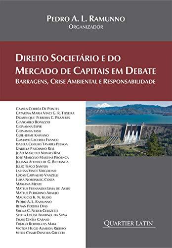 Direito Societário e do Mercado de Capitais em Debate; Barragens, Crise Ambiental e Responsabilidade