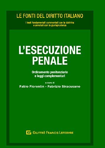L'esecuzione penale. Ordinamento penitenziario e leggi complementari