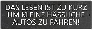 Interluxe Kunststoffschild DAS Leben IST ZU KURZ Autoschild Türschild, kein Aufkleber!
