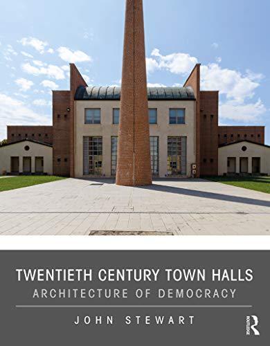 Twentieth Century Town Halls: Architecture of Democracy (English Edition)