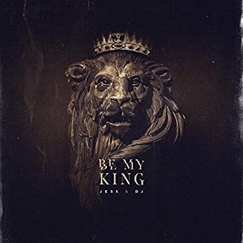 Be My King