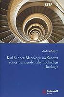 Karl Rahners Mariologie im Kontext seiner transzendentalsymbolischen Theologie