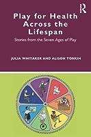 Play for Health Across the Lifespan