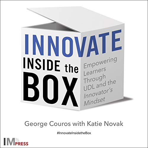 Innovate Inside the Box: Empowering Learners Through UDL and the Innovator
