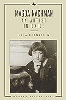 Magda Nachman: An Artist in Exile (Modern Biographies)