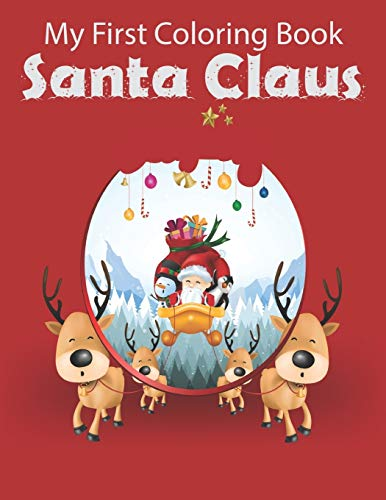 My First Coloring Book Santa Claus: A Cute Coloring Book with Fun, Easy, and Relaxing Designs.