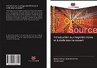 Introduction aux logiciels libres et à code source ouvert