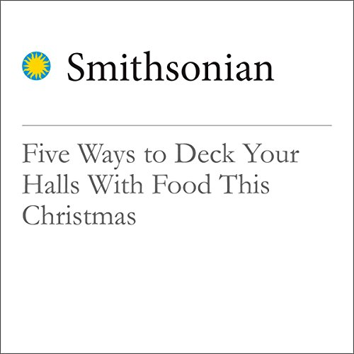 Five Ways to Deck Your Halls With Food This Christmas cover art