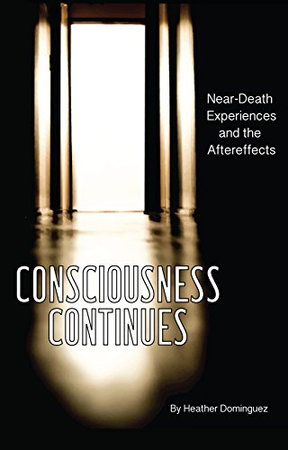 Consciousness Continues: Near-Death Experiences and the Aftereffects