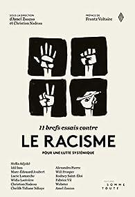 11 brefs essais contre le racisme : Pour une lutte systémique par Amel Zaazaa