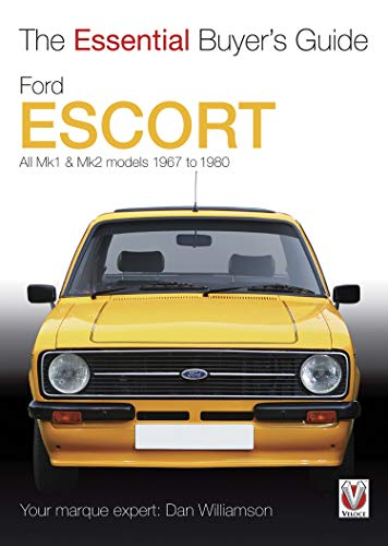 Ford Escort Mk1 & Mk2: The Essential Buyer's Guide: All models 1967 to 1980 (Essential Buyer's Guide…