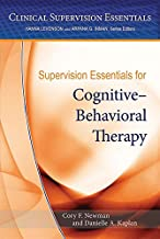 Supervision Essentials for Cognitive–Behavioral Therapy (Clinical Supervision Essentials)