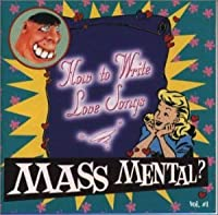 How to Write Love Songs by MASS MENTAL? (1999-06-09)