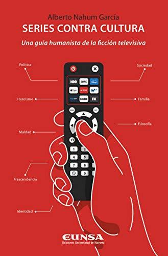 Series Contra Cultura: Una guía humanista de la ficción televisiva (Fuera de colección)