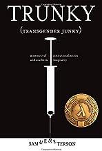 Trunky: Transgender Junky