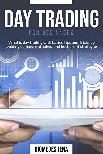 Day Trading For Beginners: What is day trading with basics Tips and Tricks by avoiding common mistakes  and best profit strategies. (English Edition)