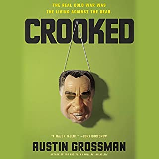 Crooked                   By:                                                                                                                                 Austin Grossman                               Narrated by:                                                                                                                                 Kiff VandenHeuvel                      Length: 11 hrs and 37 mins     136 ratings     Overall 4.1