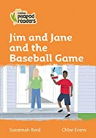 Level 4 - Jim and Jane and the Baseball Game (Collins Peapod Readers)