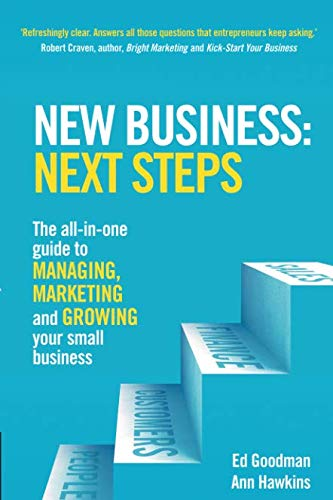 New Business: Next Steps. The all-in-one guide to managing, marketing and growing your small business