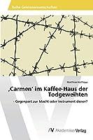 'Carmen' im Kaffee-Haus der Todgeweihten