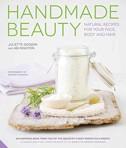 Handmade Beauty: Natural Recipes for your Face, Body and Hair