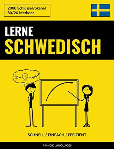 Lerne Schwedisch - Schnell / Einfach / Effizient: 2000 Schlüsselvokabel