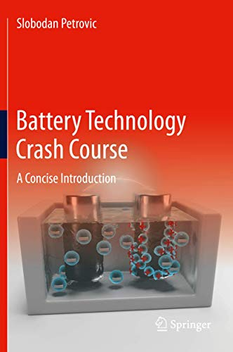 Battery Technology Crash Course: A Concise Introduction
