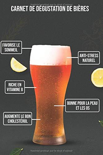 Carnet de dégustation de bières: 100 fiches à compléter - Sommaire inclus - Date, origine, apparence, composition des arômes & ingrédients, saveur & pinte des flaveurs