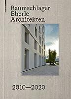 Baumschlager Eberle Architekten 2010–2020: Stadt - Architektur - Zukunft / City - Architecture - Future