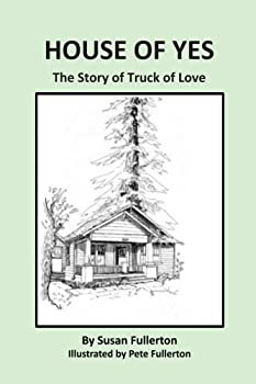 House of Yes  The Story of Truck of Love