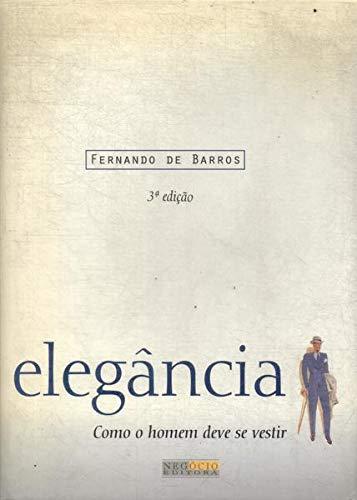 Elegancia - Como O Homem Deve Se Vestir