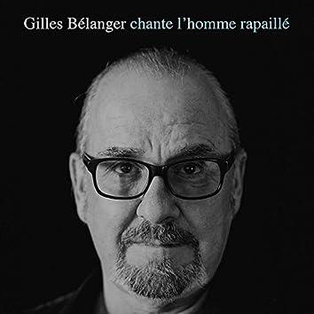 Gilles bélanger chante l'homme rapaillé