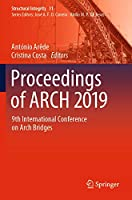 Proceedings of ARCH 2019: 9th International Conference on Arch Bridges (Structural Integrity, 11)