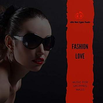 Fashion Love - Music For Shopping Malls