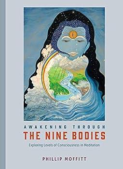 Awakening through the Nine Bodies  Exploring Levels of Consciousness in Meditation