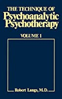 Technique of Psychoanalytic Psychotherapy: Initial Contact : Theoretical Framework : Understanding the Patients Communications : Therapists Interv (Eech Psychoan Psychother)
