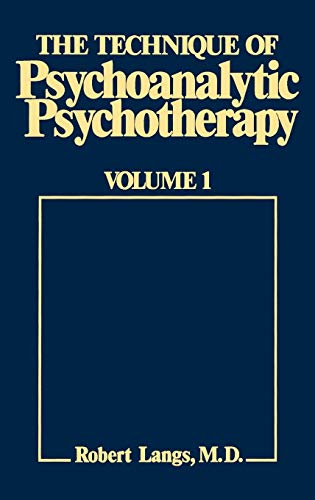 The Technique of Psychoanalytic Psychotherapy, Vol. 1: Initial Contact, Theoretical Framework, Under