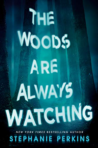 The Woods Are Always Watching by [Stephanie Perkins]