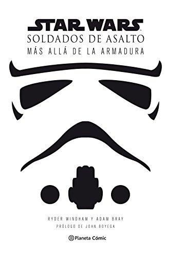 Star Wars Soldados de asalto (Stormtroopers): Detrás de la armadura: 18 (Star Wars: Guías Ilustradas)