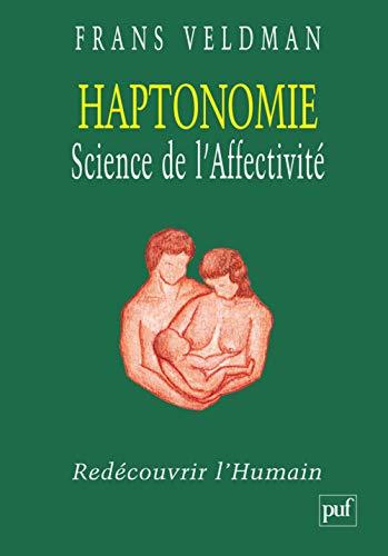 Haptonomie, science de l'affectivité: Redécouvrir l'Humain