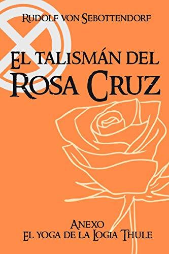 El Talismán del Rosa Cruz: Anexo El Yoga de la Logia Thule