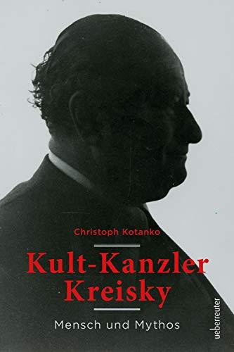 Kult-Kanzler Kreisky: Mythos und Mensch