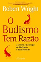 O Budismo Tem Razão (Portuguese Edition)